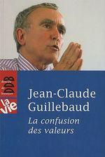 Vente Livre Numérique : La Confusion des Valeurs  - Jean-claude Guillebaud