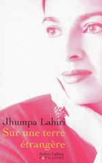 Sur une terre étrangère  - Jhumpa Lahiri