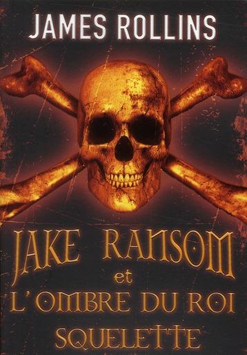 Jake Ransom et l'ombre du roi squelette t.1