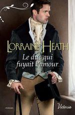 Vente Livre Numérique : Le duc qui fuyait l'amour  - Lorraine Heath