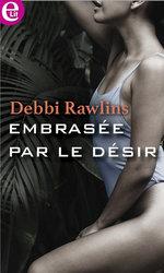 Vente EBooks : Embrasée par le désir  - Debbi Rawlins