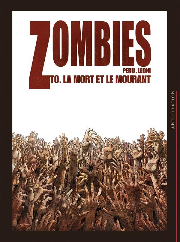 ZOMBIES T00 - LA MORT ET LE MOURANT LEONI+PERU