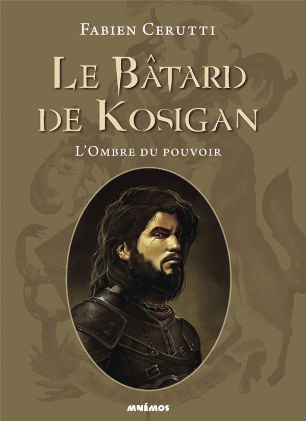 Le bâtard de Kosigan T.1 ; l'ombre du pouvoir