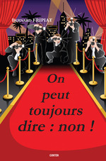 Vente Livre Numérique : On peut toujours dire : non !  - Bernard FRIPIAT