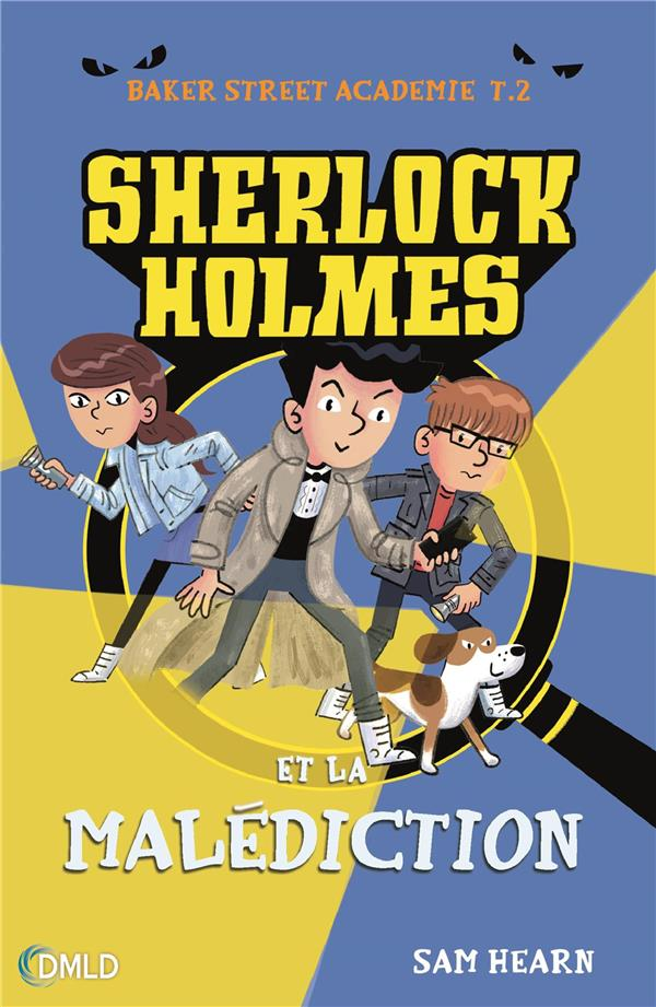 Baker Street académie T.2 ; Sherlock et la malédiction de Baker Street