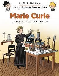 Le fil de l'Histoire raconté par Ariane & Nino t.38 ; Marie Curie