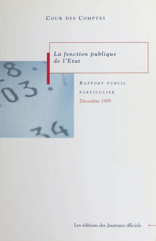 Cour des comptes rapport public particulier sur la fonction publique de l'etat 01/12/1999