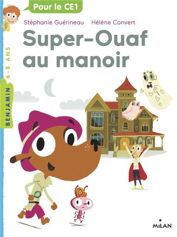 Super Ouaf T.2 ; Super-Ouaf au manoir
