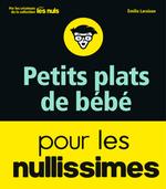 Vente Livre Numérique : Petits plats de bébé pour les Nullissimes  - Emilie LARAISON