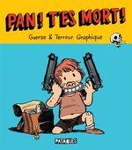 Pan ! T'es mort !  - Guillaume Guerse - Terreur Graphique