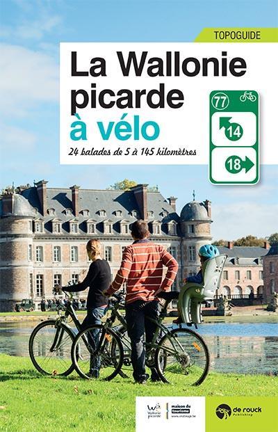 La Wallonie picarde à vélo ; 24 balades de 5 à 145 km