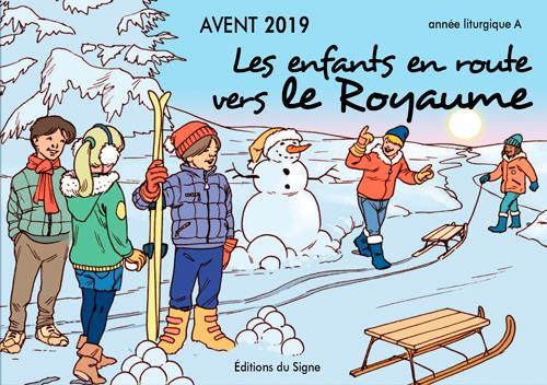 Avent les enfants en route vers le royaune ; année lithurgique A (édition 2019)