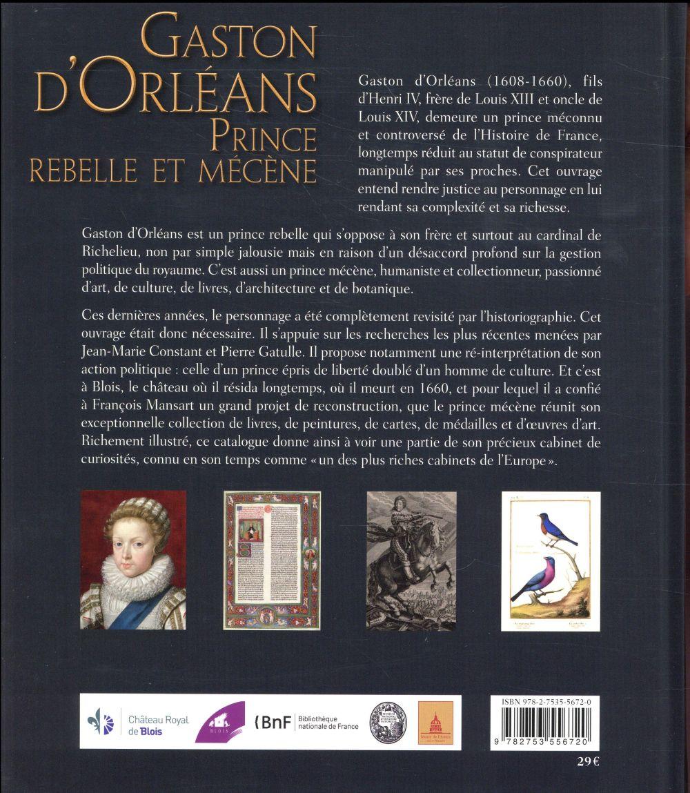 Gaston d'Orléans ; prince rebelle et mécène