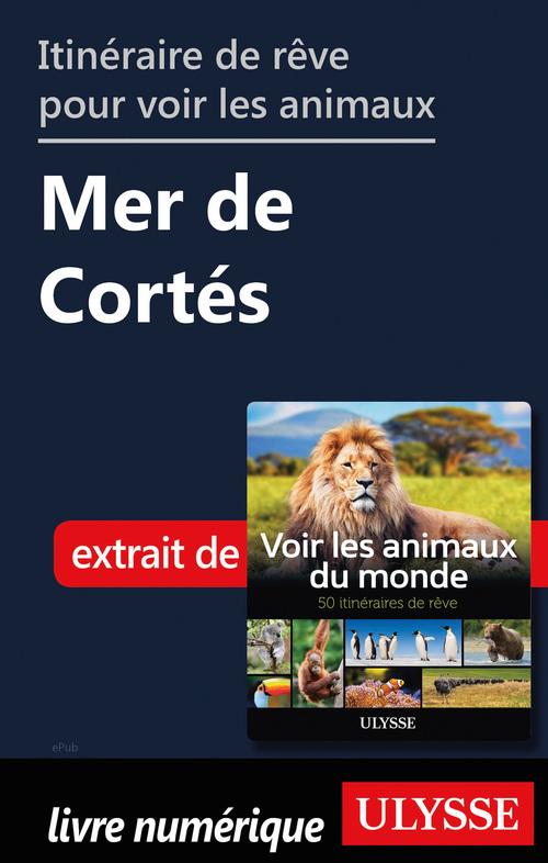 Itinéraire de rêve pour voir les animaux - Mer de Cortés