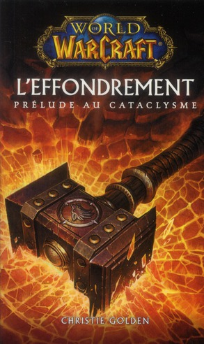 World Of Warcraft ; L'Effondrement