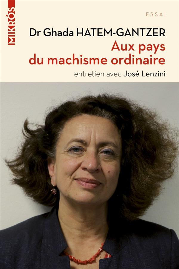 Aux pays du machisme ordinaire ; entretiens avec José Lenzini