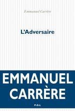 Vente Livre Numérique : L'Adversaire  - Emmanuel CARRÈRE