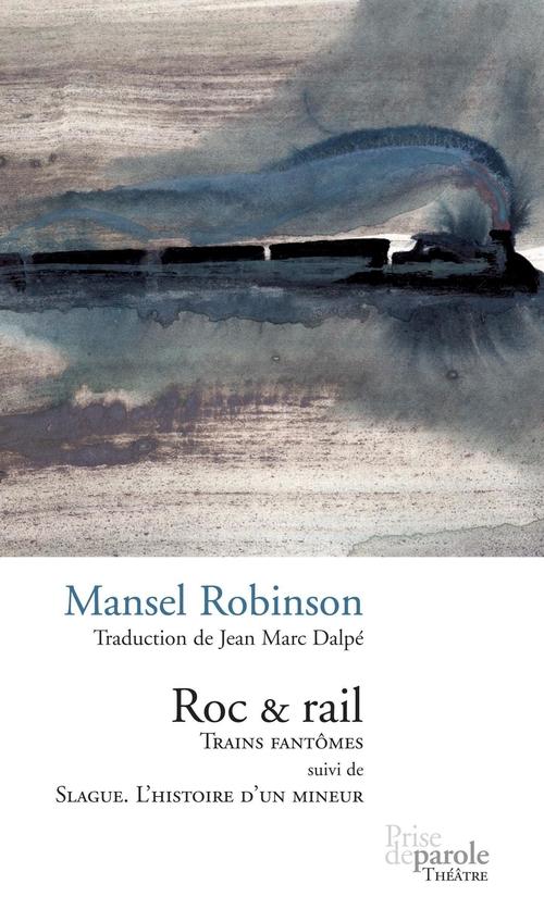 Roc et rail - trains fantômes ; Slague, l'histoire d'un mineur