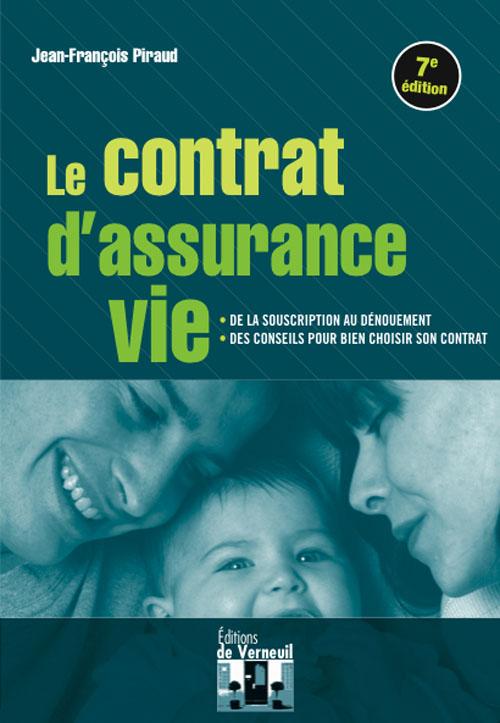 Le contrat d'assurance vie ; de la souscription au dénouement  (7e édition)