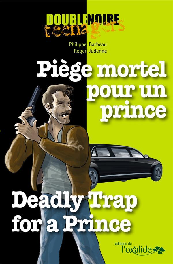 Piege mortel pour un prince ; deadly trap for a prince