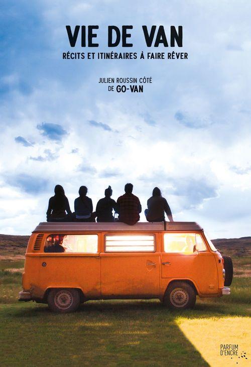 Vie de van ; récits et itinéraires à faire rêver