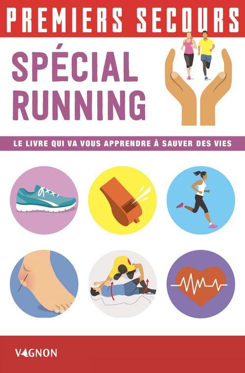 Premiers secours ; spécial running ; le livre qui va vous apprendre à sauver des vies