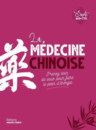 La médecine chinoise ; prenez soin de vous pour faire le plein d'énergie