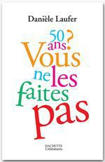 Vente EBooks : 50 ans, vous ne les faites pas  - Danièle Laufer