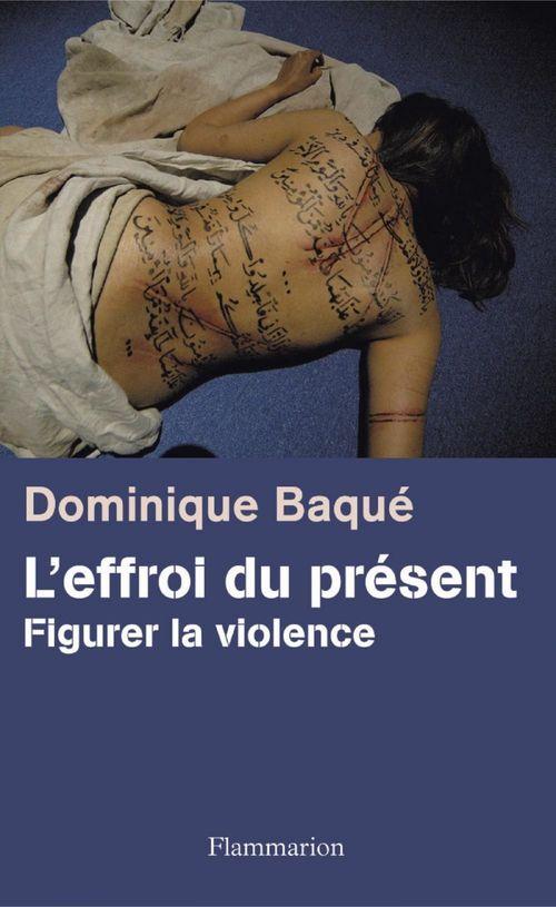 l'effroi du présent ; figurer la violence