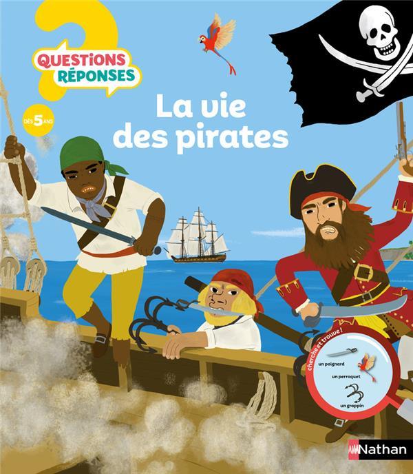 QUESTIONS REPONSES 5+ ; la vie des pirates