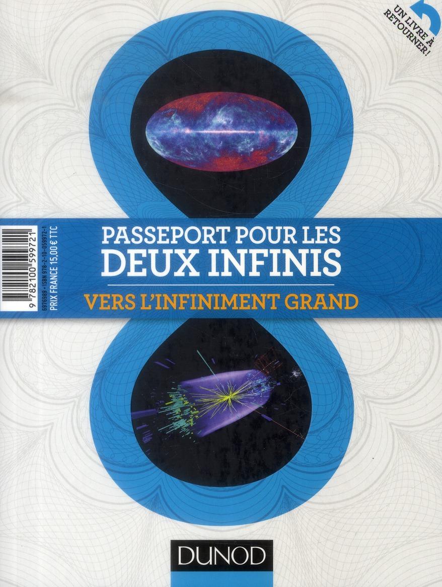 Passeport Pour Les Deux Infinis ; Vers L'Infiniment Grand / Vers L'Infiniment Petit (2e Edition)