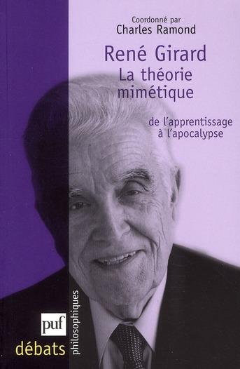 René Girard ; la théorie mimétique, de l'apprentissage à l'apocalypse
