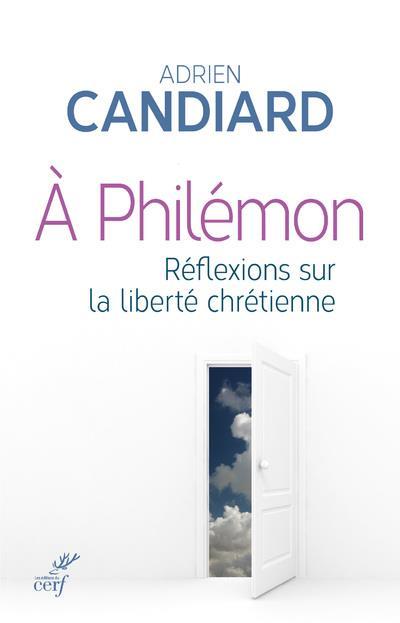 A PHILEMON  -  REFLEXIONS SUR LA LIBERTE CHRETIENNE