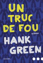 Vente Livre Numérique : Un truc de fou  - Hank Green
