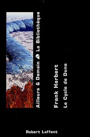 Le cycle de Dune ; INTEGRALE VOL.1 ; Dune intégrale vol.1 ; Dune ; le messie de Dune ; les enfants de Dune