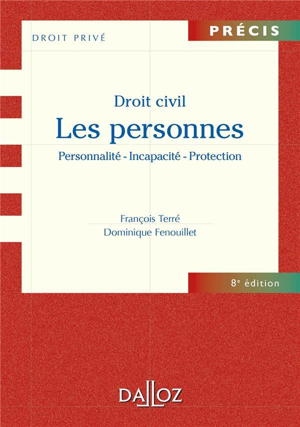 Droit Civil ; Les Personnes ; Personnalite, Incapacite, Protection (8e Edition)