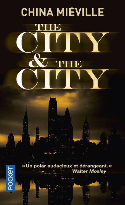 THE CITY et THE CITY Miéville China