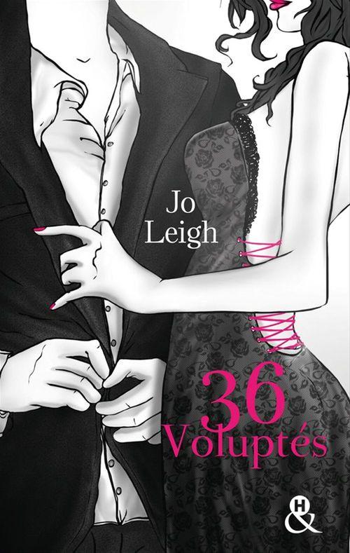 36 voluptés  - Jo Leigh