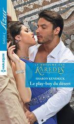 Vente Livre Numérique : Le play-boy du désert  - Sharon Kendrick