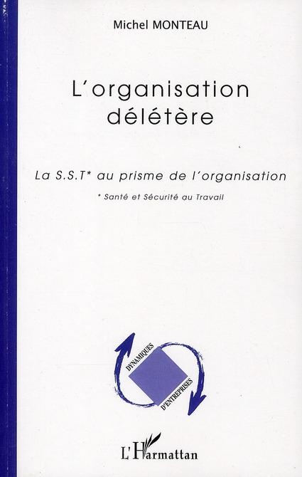 L'organisation délétère ; la S.S.T. au prisme de l'oranisation