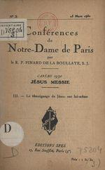Carême de 1930, Jésus Messie (3). Le témoignage de Jésus sur lui-même