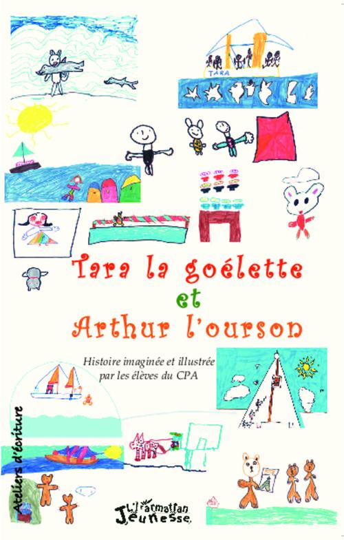 Tara la goelette et Arthur l'ourson ; histoire imaginée et illustrée par les élèves du CPA