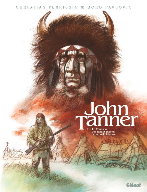 John Tanner t.2 ; le chasseur des hautes plaines de la Saskatchewan