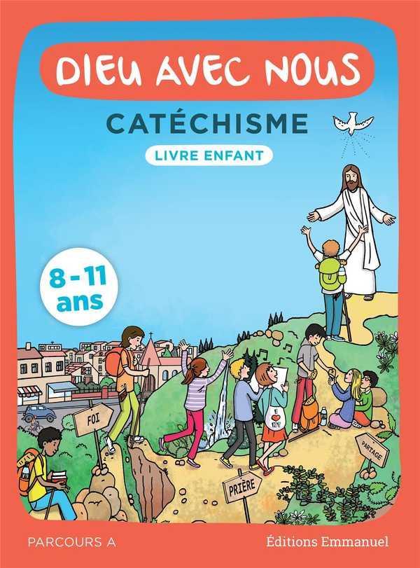 DIEU AVEC NOUS  -  CATECHISME  -  LIVRE ENFANT  -  PARCOURS A  -  8-11 ANS