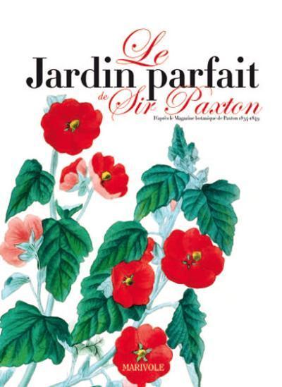 Le jardin parfait de Sir Paxton