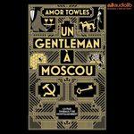 Vente AudioBook : Un gentleman à Moscou  - Amor Towles