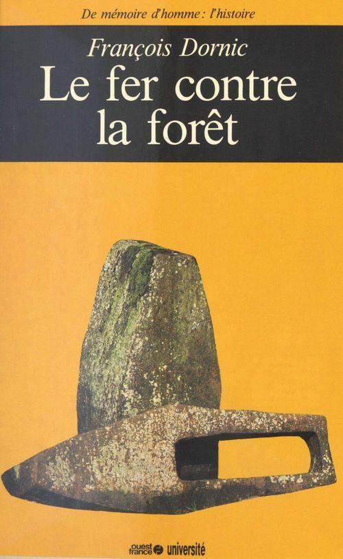 Le Fer contre la forêt  - François Dornic