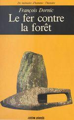Le Fer contre la forêt