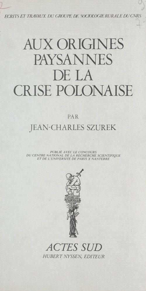 Aux origines paysannes de la crise polonaise - ecrits et travaux du groupe de so