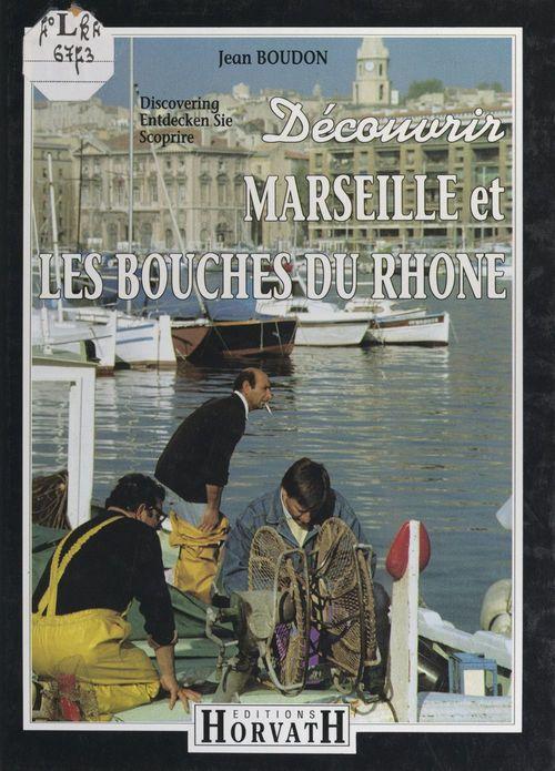 Découvrir les Bouches-du-Rhône